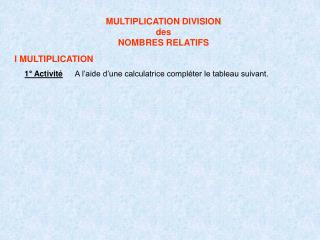 MULTIPLICATION DIVISION des  NOMBRES RELATIFS