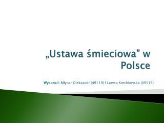 �Ustawa ?mieciowa� w Polsce