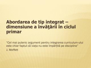 Abordarea de tip integrat – dimensiune a învăţării în ciclul primar