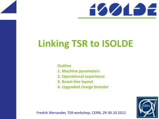 Linking TSR to ISOLDE