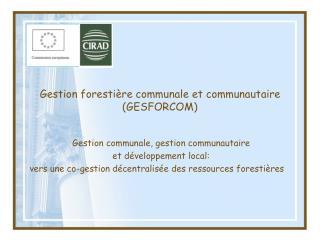 Gestion foresti�re communale et communautaire (GESFORCOM)