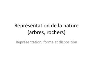 Représentation de la nature (arbres, rochers)