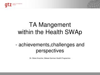 TA Mangement  within the Health SWAp - achievements,challenges and perspectives