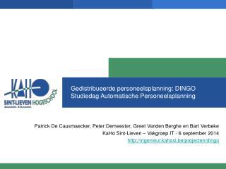 Gedistribueerde personeelsplanning: DINGO Studiedag Automatische Personeelsplanning