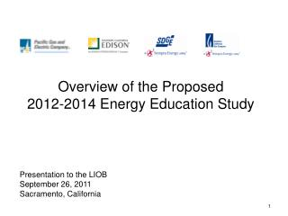 Overview of the Proposed  2012-2014 Energy Education Study