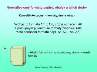 Normalizované formáty papírů, obálek a jejich druhy