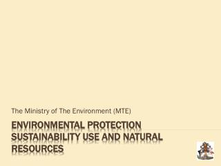 Environmental Protection Sustainability Use and Natural Resources