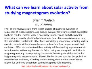 What can we learn about solar activity from studying magnetogram evolution?