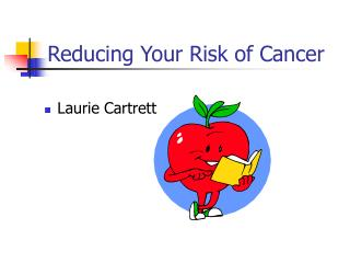 Reducing Your Risk of Cancer