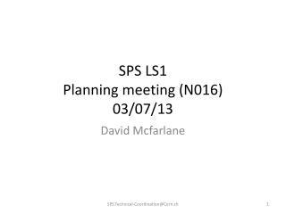 SPS LS1 Planning meeting ( N016) 03 /07/13