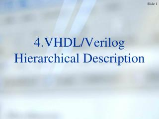 4.VHDL/Verilog Hierarchical Description