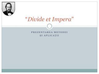 � Divide et  Impera �