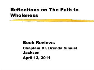 Reflections on The Path to Wholeness