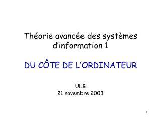 Théorie avancée des systèmes d'information 1 DU CÔTE DE L'ORDINATEUR