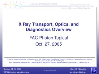 X Ray Transport, Optics, and Diagnostics Overview