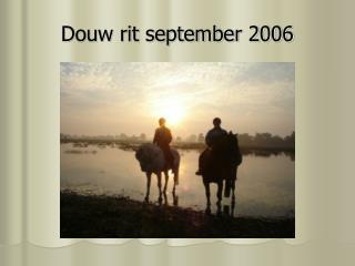 Douw rit september 2006