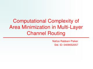 Computational Complexity of Area Minimization in Multi-Layer Channel Routing