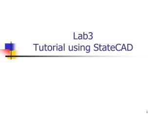 Lab3 Tutorial using StateCAD