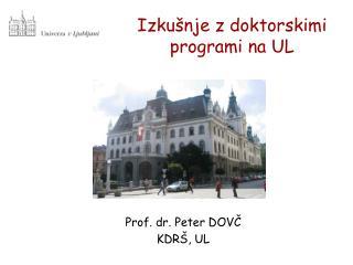 Izkušnje z doktorskimi programi na UL