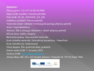 Anotace: Číslo projektu: CZ.1.07/1.5.00/34.0905 Název DUM: Doplňky k hlavním pokrmům