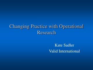 Changing Practice with Operational Research