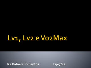 Lv1, Lv2 e Vo2Max