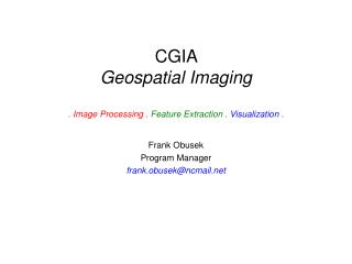 CGIA  Geospatial Imaging . Image Processing .  Feature Extraction .  Visualization .