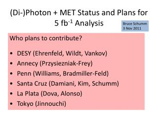 (Di-)Photon + MET Status and Plans for  5 fb -1  Analysis