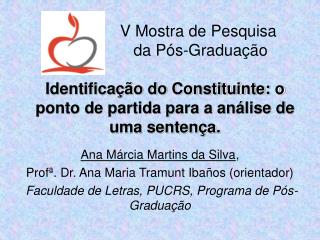 Ana Márcia Martins da Silva ,  Profª. Dr. Ana Maria Tramunt Ibaños (orientador)
