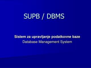 SUPB / DBMS