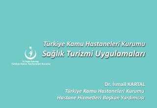 Türkiye Kamu Hastaneleri Kurumu  Sağlık Turizmi Uygulamaları