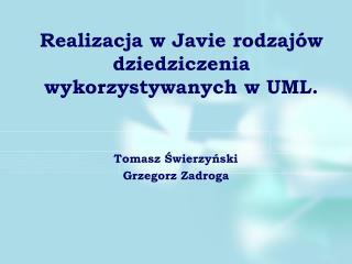 Realizacja w Javie rodzaj�w dziedziczenia wykorzystywanych w UML.