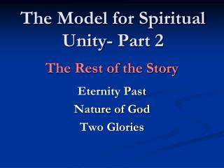 The Model for Spiritual Unity- Part 2