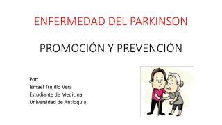 ENFERMEDAD DEL PARKINSON PROMOCIÓN Y PREVENCIÓN