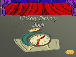 Hickory Dickery  Dock