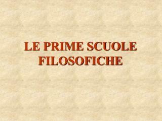 LE PRIME SCUOLE FILOSOFICHE