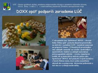 DOXX opäť podporili zariadenie LÚČ