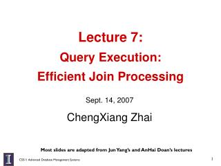 Lecture 7:  Query Execution:  Efficient Join Processing