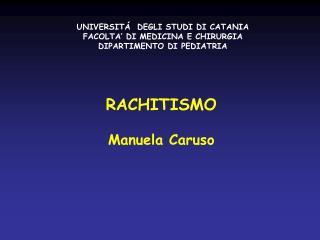 RACHITISMO Manuela Caruso