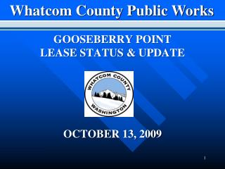 GOOSEBERRY POINT  LEASE STATUS & UPDATE OCTOBER 13, 2009