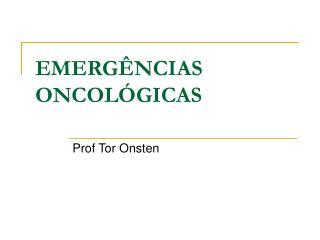 EMERGÊNCIAS ONCOLÓGICAS