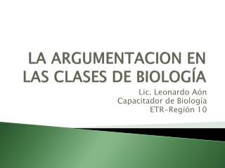 LA ARGUMENTACION EN LAS CLASES DE BIOLOG ÍA