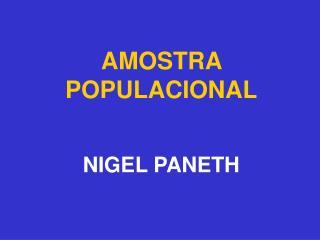 AMOSTRA POPULACIONAL NIGEL PANETH