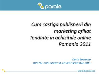 Cum  castiga publisherii  din marketing  afiliat Tendinte  in  achizitiile  online  Romania 2011
