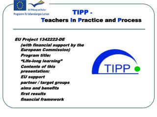 TIPP - 		T eachers I n P ractice and P rocess