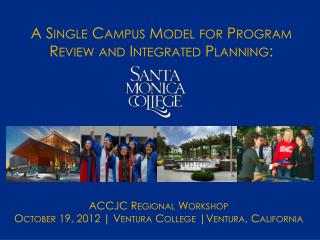 A Single Campus Model for Program Review and Integrated Planning: