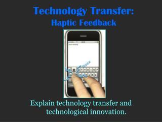 Technology Transfer: Haptic Feedback