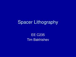 Spacer Lithography