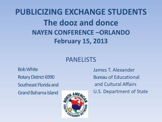 PUBLICIZING EXCHANGE STUDENTS The  dooz  and  donce NAYEN CONFERENCE –ORLANDO February 15, 2013
