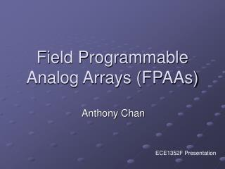 Field Programmable Analog Arrays (FPAAs)